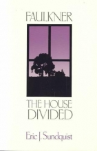 Sundquist, Faulkner - The House Divided