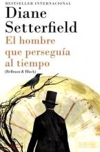 Setterfield, Diane El hombre que persegua al tiempo