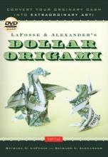 Michael G. LaFosse,   Richard L. Alexander LaFosse & Alexander`s Dollar Origami