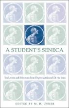 Seneca, Lucius Annaeus A Student`s Seneca