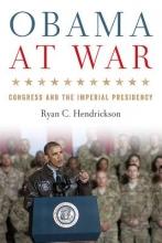 Hendrickson, Ryan C. Obama at War