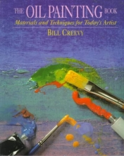 Creevy, Bill The Oil Painting Book