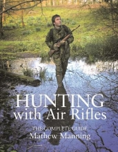 Manning, Matthew Hunting with Air Rifles
