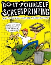 Isaacson, John Do-It-Yourself Screenprinting