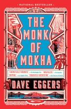 Eggers, Dave The Monk of Mokha