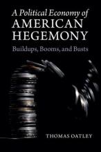 Oatley, Thomas A Political Economy of American Hegemony