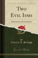 Siringo, Charles A. Two Evil Isms