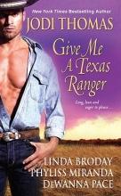 Thomas, Jodi  Thomas, Jodi Give Me a Texas Ranger