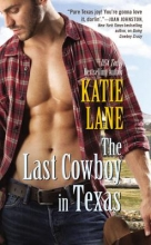 Lane, Katie The Last Cowboy in Texas