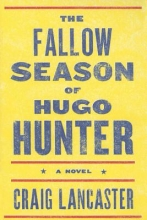 Lancaster, Craig The Fallow Season of Hugo Hunter