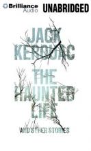 Kerouac, Jack  Kerouac, Jack The Haunted Life