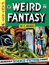 Feldstein, Albert B.,   Gaines, William M.,   Kamen, Jack The EC Archives Weird Fantasy 2