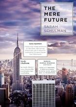 Schulman, Sarah The Mere Future