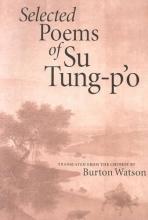 Tung-P`O, Su,   Watson, Burton,   Su, Shi Selected Poems of Su Tung-P`O