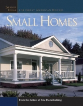 Editors of Fine Homebuilding Small Homes