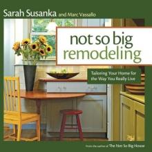 Susanka, Sarah Not So Big Remodeling