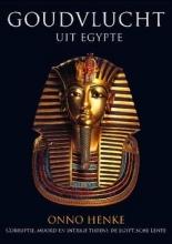 ONNO  HENKE GOUDVLUCHT UIT EGYPTE
