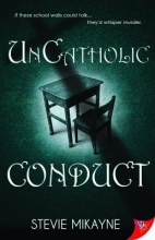 Mikayne, Stevie Uncatholic Conduct