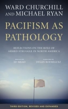 Churchill, Ward,   Ryan, Michael Pacifism As Pathology