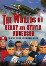 Fryer, Ian The Worlds of Gerry and Sylvia Anderson