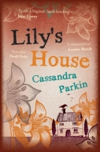 Parkin, Cassandra Lily`s House