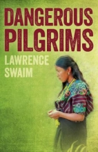 Swaim, Lawrence Dangerous Pilgrims
