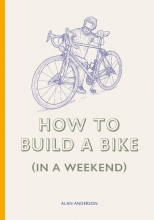 Alan Anderson , How to Build a Bike (in a Weekend)