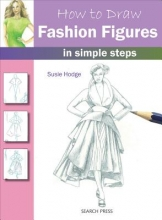 Hodge, Susie How to Draw: Fashion Figures