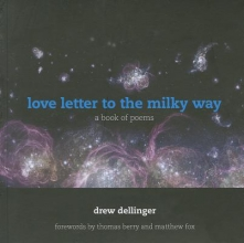 Dellinger, Drew Love Letter to the Milky Way