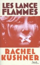Rachel  Kushner Les Lance-Flammes