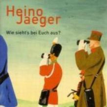 Jaeger, Heino Wie sieht`s bei Euch aus?