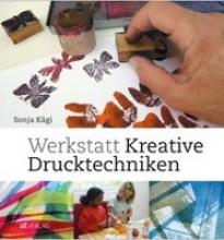Kägi, Sonja Werkstatt kreative Drucktechniken