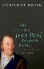 Bruyn, Günter Das Leben des Jean Paul Friedrich Richter