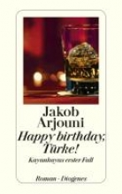 Arjouni, Jakob Happy Birthday, Türke