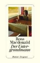 Macdonald, Ross,   Singelmann, Karsten Der Untergrundmann