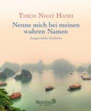Hanh, Thich Nhat Nenne mich bei meinen wahren Namen