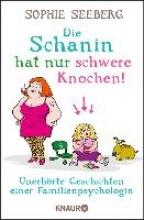 Seeberg, Sophie Die Schanin hat nur schwere Knochen!