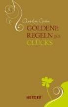 Grün, Anselm Goldene Regeln des Glcks