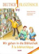 Mörchen, Roland Wir gehen in die Bibliothek - À la bibliothèque