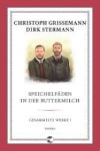 Grissemann, Christoph Speichelfäden in der Buttermilch