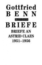 Benn, Gottfried Briefe an Astrid Claes