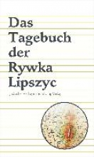Lipszyc, Rywka Das Tagebuch der Rywka Lipszyc