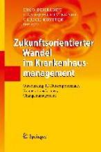 Ingo Behrendt,   Hans-Joachim Konig,   Ulrich Krystek Zukunftsorientierter Wandel Im Krankenhausmanagement