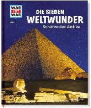 Paxmann, Christine Die sieben Weltwunder. Schätze der Antike