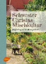 Langheineken, Jutta Schwester Christas Mischkultur