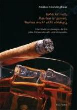 Brecklinghaus, Marius Kohle ist weiß. Rauchen ist gesund. Trinken macht nicht abhängig