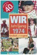 Berger, Markus Wir vom Jahrgang 1974 - Kindheit und Jugend