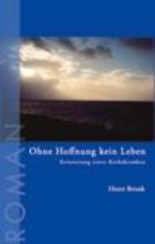 Bronk, Horst Ohne Hoffnung kein Leben