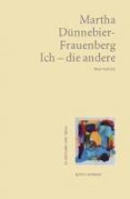 Dünnebier-Frauenberg, Martha Ich - die andere