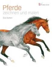 Dutton, Eva Pferde zeichnen und malen